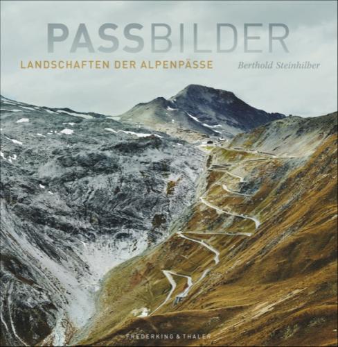 Passbilder - Landschaften der Alpenpässe