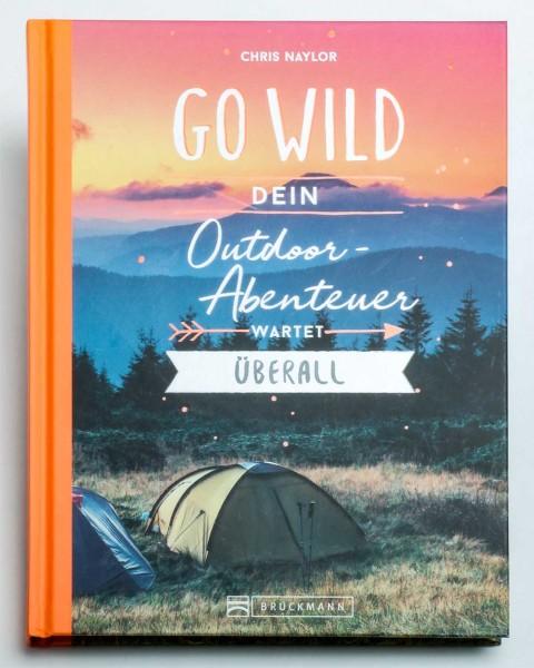 Buch: Go Wild - Dein Outdoor Abenteuer wartet überall
